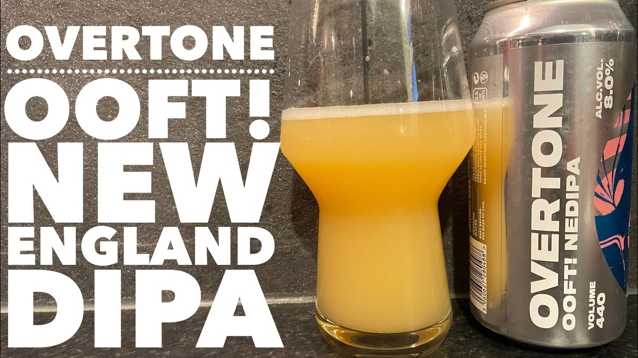 Overtone OOFT! New England DIPA By Overtone Brewing Company | Scottish Craft Beer Review