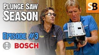 Bosch GKT 55 GCE Plunge Cut Track Saw - Episode 3