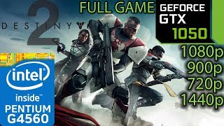 Destiny 2 - GTX 1050 2GB - G4560 - 1080p - 900p - 720p - 1440p - Benchmark Full Game