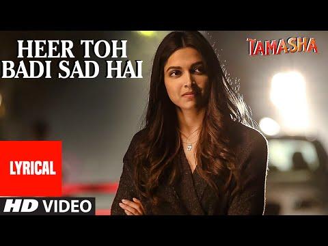 'Heer Toh Badi Sad Hai' Full Song with LYRICS | Tamasha | Deepika Padukone | T-Series