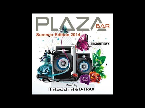 PLAZA Bar Summer Edition 2014 mixed by Mascota & D-Trax