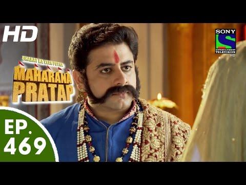 Bharat Ka Veer Putra Maharana Pratap - महाराणा प्रताप - Episode 469 - 13th August, 2015
