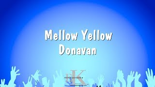 Mellow Yellow - Donavan - Karaoke Version Website: www.easykaraoke....