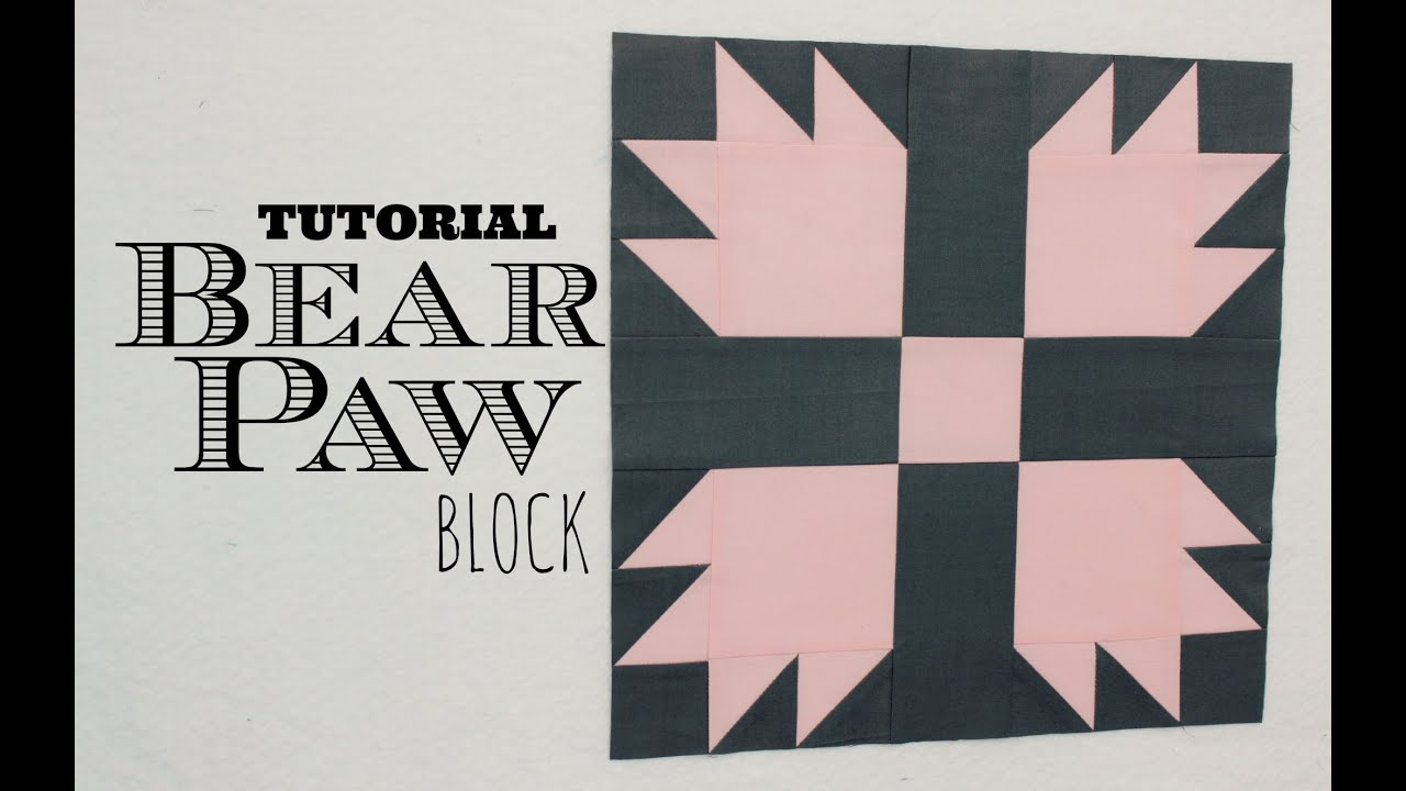 Tutorial Bear Paw Block 3and3quarters Youtube