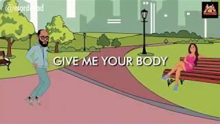 GIVE ME UR BODY by MORDI MOD