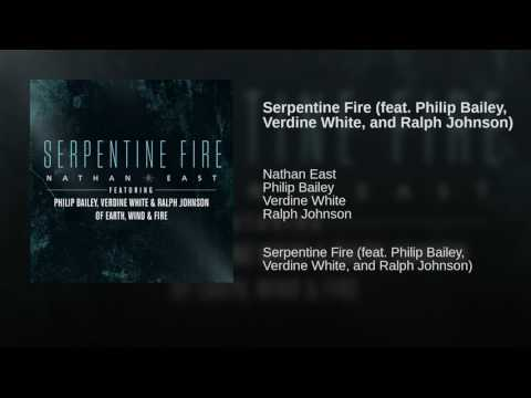 Nathan East - Serpentine Fire (feat:  Philip Bailey, Verdine White, and Ralph Johnson)