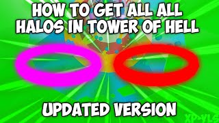 HOW TO GET ALL HALOS IN TOWER OF HELL | UPDATED VERSION | *CHECKOUT PINNED COMMENT*