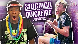 SIDEMEN: QUICKFIRE QUESTIONS!