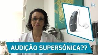 Dr.ª Luciana Garolla - Aparelhos Auditivos Deixam Sua Audição Supersônica?