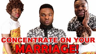 CONCENTRATE ON YOUR MARRIAGE