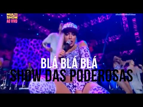 Show das Poderosas e Blá Blá Blá - Anitta (Planeta Atlântida 2017) HD