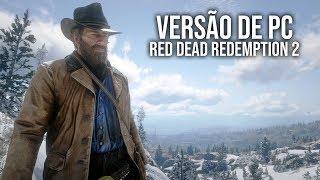 RED DEAD REDEMPTION 2 - Mostrando a Versão de PC do Jogo! | Gameplay em Português PT-BR