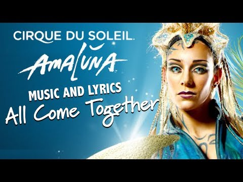 Amaluna Music and Lyrics | All Come Together | Music Video | Cirque du Soleil