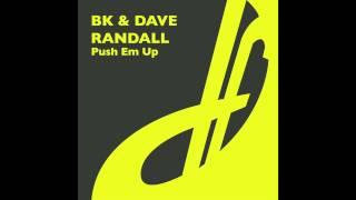 BK & Dave Randal - Push Em Up
