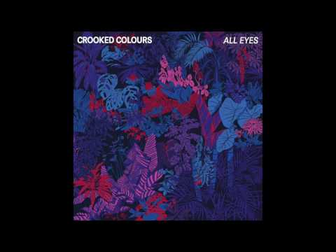 Crooked Colours - All Eyes [Official Audio]