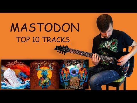Mastodon - Top 10 tracks