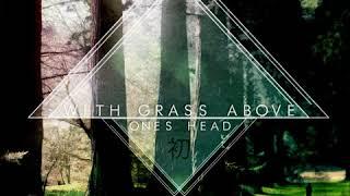 Shodai - With Grass Above One's Head (Full Album)