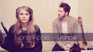 Fiona Apple - I Know [Natalie Lungley | Cover]
