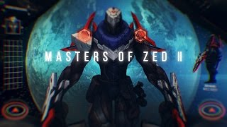 Masters of Zed II (feat. 율천고 최현우)  League of Legends Montage
