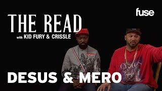 Desus & Mero On Recognizing their Social Responsibility | The Read with Kid Fury & Crissle | Fuse