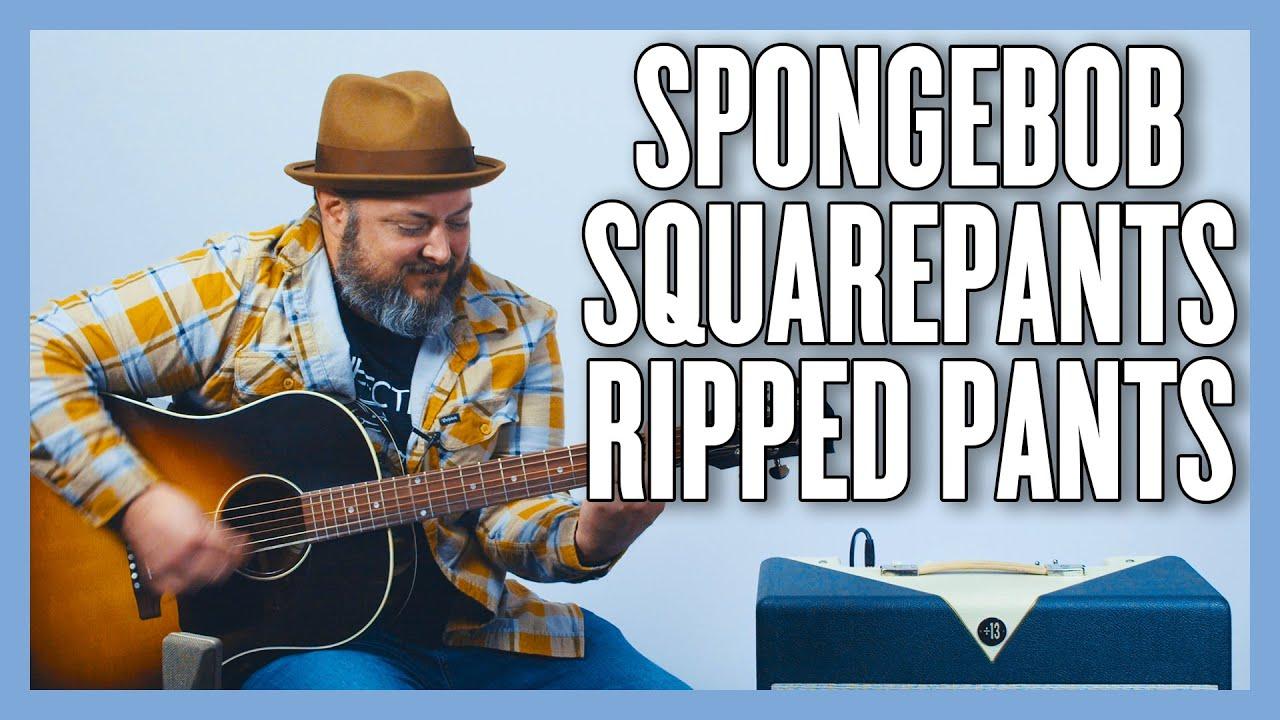 Spongebob Squarepants Ripped Pant Guitar Lesson + Tutorial