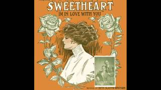 Peerless Quartet - Let Me Call You Sweetheart 1911 (I