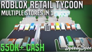 Roblox Retail Tycoon | Multiple Stores in 1 | (550K+ CASH) | Speedbuild #2
