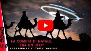 LA COMETA DI NATALE, ERA UN UFO?