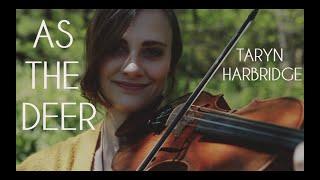 As the Deer - Taryn Harbridge