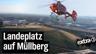 Realer Irrsinn: Hubschrauberstation auf Müllberg