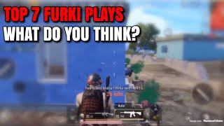 TOP 7 PLAYS BY FURKI! - PUBG Mobile - Difficult Moments