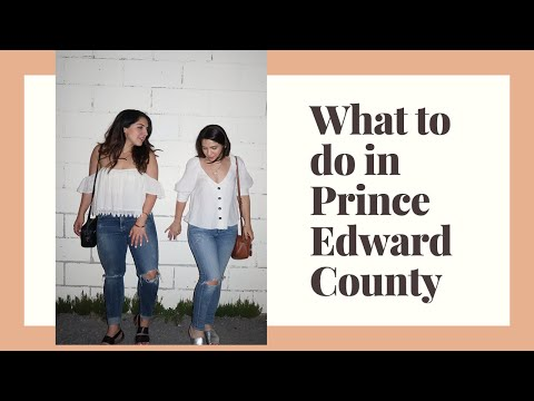 What To Do In Prince Edward County | Weekend Away From The City