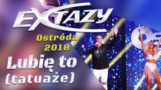 EXTAZY - Lubię to [Tatuaże] (Official Audio) HIT 2018