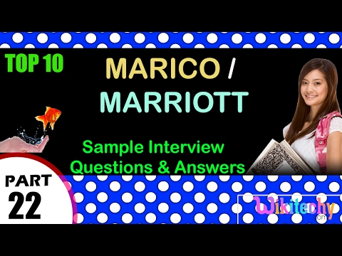marico | marriott top most interview questions and answers for freshers / experienced