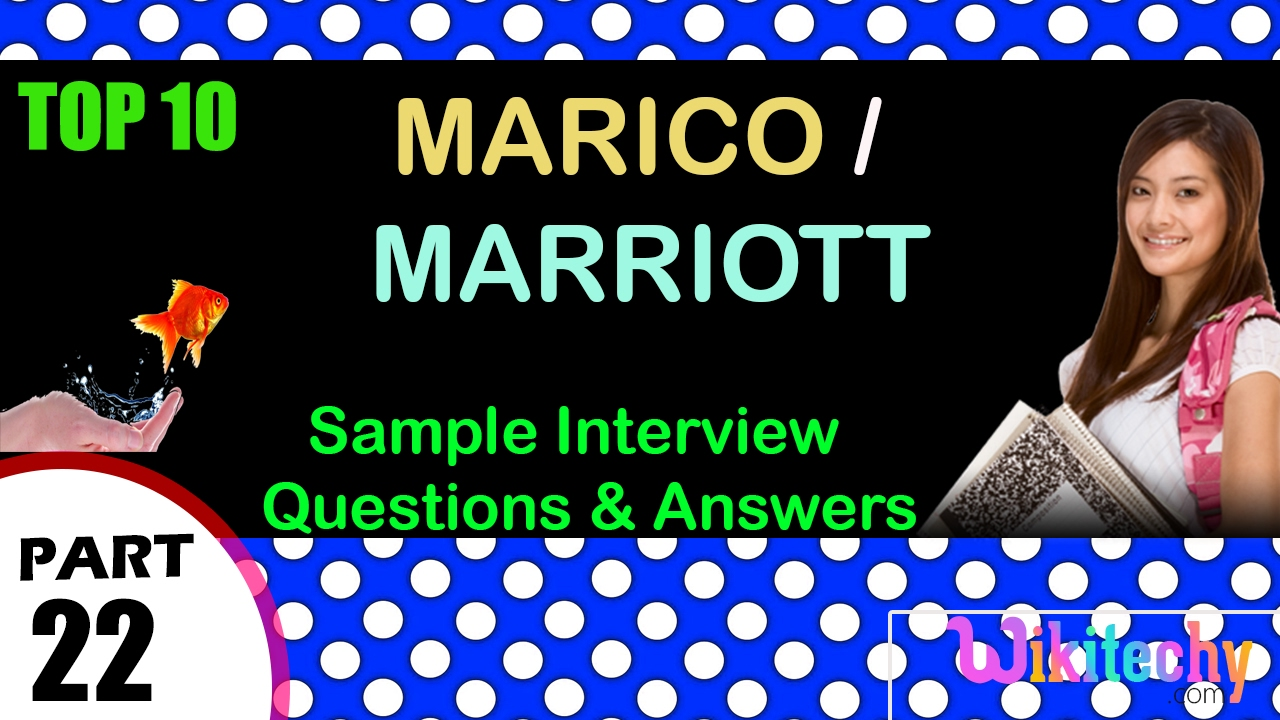 marico marriott top most interview questions and answers for marico marriott top most interview questions and answers for freshers experienced