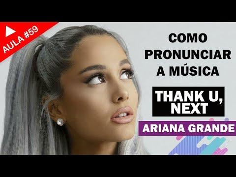 Thank U, Next - Ariana Grande (Aula #59)