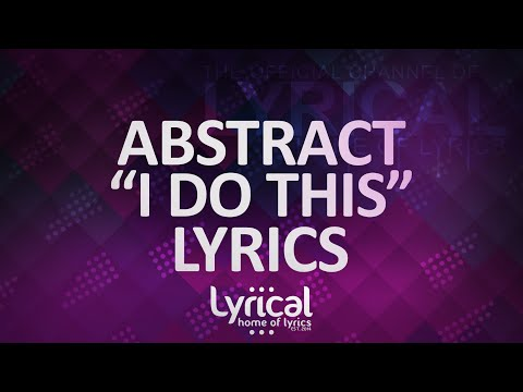 Abstract - I Do This (feat. RoZe) (Prod. Drumma Battalion) Lyrics