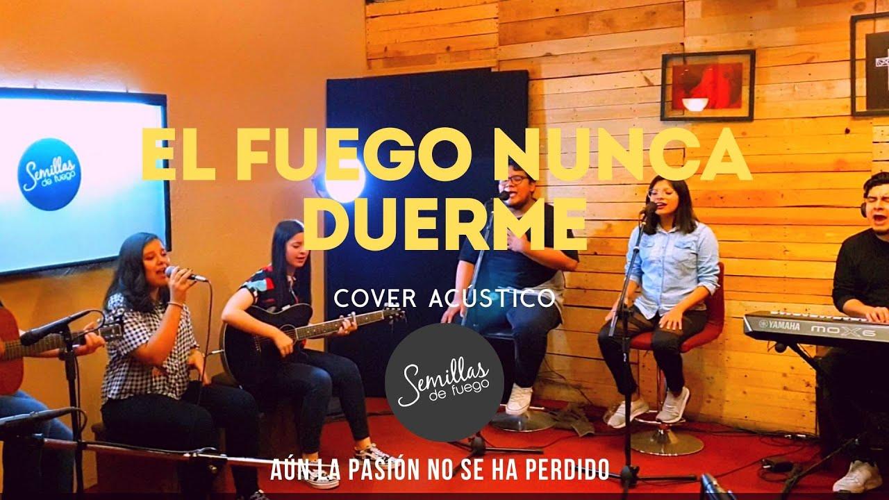 El Fuego Nunca Duerme -Cover Acústico por Banda Semillas(Alessandro Vilas Boas - O Fogo Nunca Dorme)