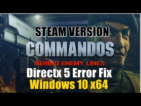 Commandos Directx 5 Error Fix - Steam Version (Win 10 64Bit)
