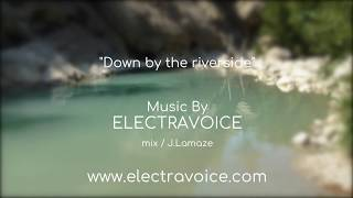 """""""Down by the riverside""""by ElectraVoice"""