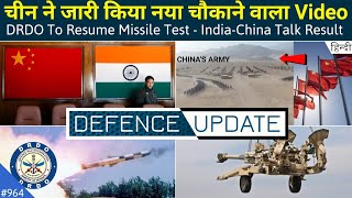 Defence Updates #964 - India China Talk Result, Chinese Army New Video, DRDO Resuming Missile Test