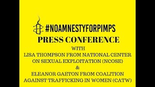 "PRESS CONFERENCE: ""No Amnesty for Pimps"" campaign launched against Amnesty International"