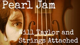 Pearl Jam with Will Taylor and Strings Attached The End Pop String Quartet
