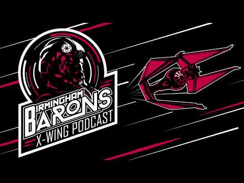 Birmingham Barons X-Wing Podcast - Wave Like Me