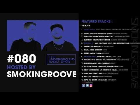 Smokingroove - The Underground Radio Show #080 [Deep/Tech House]