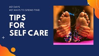 Self-Care Tips to Cope with Isolation | #21Days #21Ways to spend time.