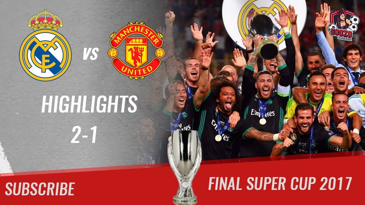 🏆 2017 Final Supercup 🏆 Real Madrid Vs Manchester United 2 1 All Highlights