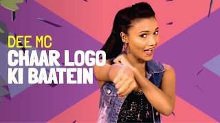 Chaar Logo Ki Baatein (Official Music Video) | Dee MC