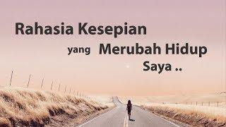 Download Motivasi Hidup Sukses - RAHASIA KESEPIAN YANG MERUBAH HIDUP SAYA Mp3