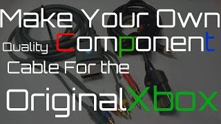 Make Your Own Quality Component (RGB) Cable For The Original Xbox